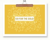 Go For The Gold / Olympics Summer Games inspired / art text print 8x10 / office home dorm decor / hand-drawn