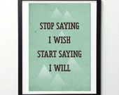 Life Quote poster - Start Saying I Will - Retro-style typography art print A3
