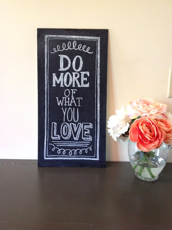 READY TO SHIP Chalkboard Sign - Typography Art - Chalkboard Art - Do More Of What You Love Motivational Quote Chalkboard -Office Decor