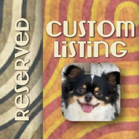 RESERVED - Custom Listing for Tammy