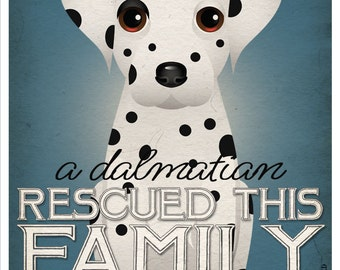 A Dalmatian Rescued This Family 11x14 - Custom Dog Print - Personalize with Your Dog's Name