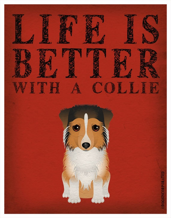 Life is Better with a Collie Art Print 11x14 - Custom Dog Print