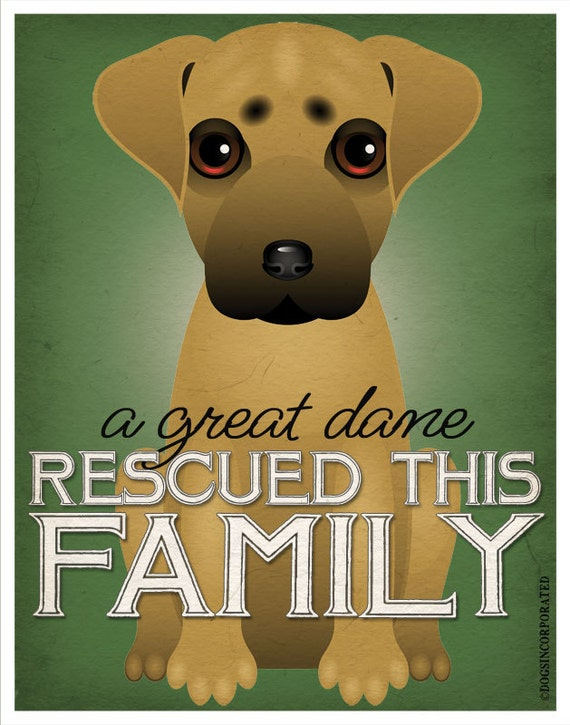A Great Dane Rescued This Family 11x14 - Custom Dog Print - Personalize with Your Dog's Name