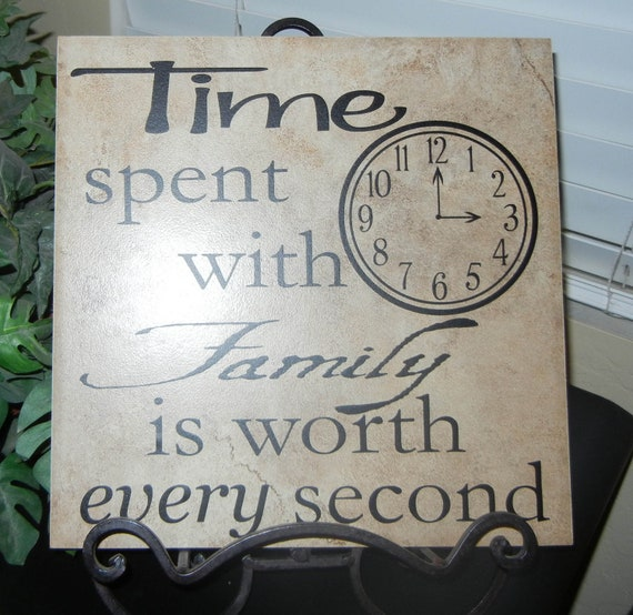 """Time Spent With Family Is Worth Every Second 11""""x11"""" Vinyl Lettering ONLY (Tile NOT included)"""