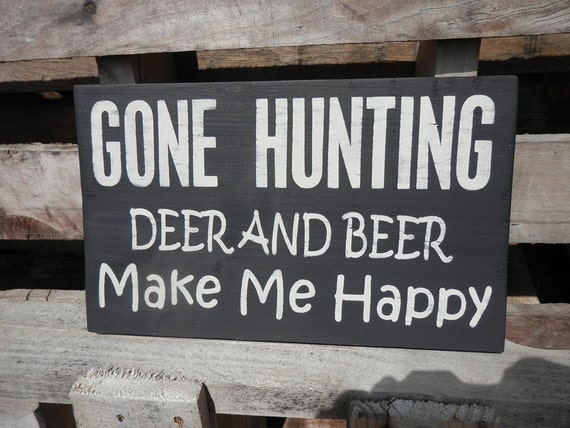 GONE HUNTING   wood sign  Original  design created by me