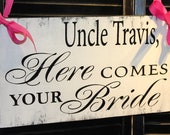 Uncle Here Comes Your BRIDE Sign/Photo Prop/U Choose Colors/Great Shower Gift