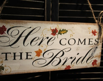 Here Comes the BRIDE Sign/Fall/Leaves/Photo Prop/Great Shower Gift/Vineyard/Woodland