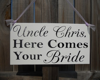 Wedding Signs Uncle here comes your Bride SHIPS IN 7 DAYS