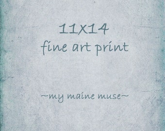 Fine Art Photograph 11x14 or 14x11 Print