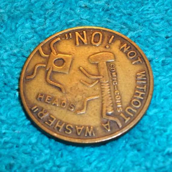 Vintage Coin Token Heads No Not Without A Washer & Tails Plug Me In I'm Electrifying Comic Coins