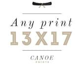 Any 13x17 or 13x13 Print