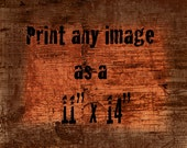"Print any photo as a 11"" x 14"""