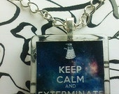 Keep calm and exterminate - Doctor Who inspired necklace