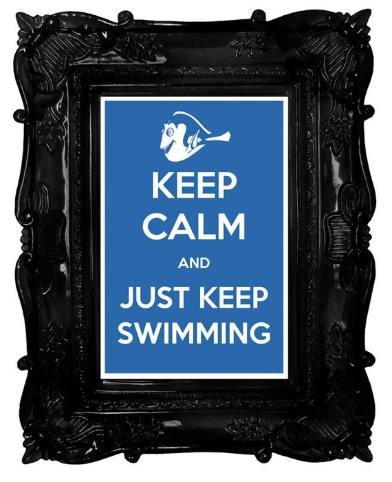 Keep Calm and Just Keep Swimming (Finding Nemo) 8 x 12 Keep Calm and Carry On Parody Poster
