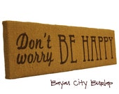 Don't Worry Be Happy Burlap Sign