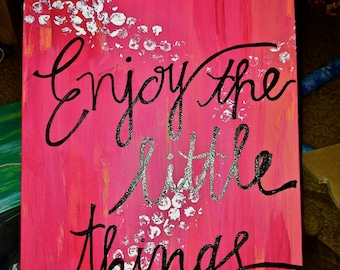 8x10 Enjoy the little things Canvas