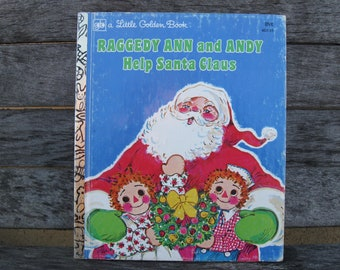 Little golden Book Raggedy Ann and Andy help Santa Claus 1977