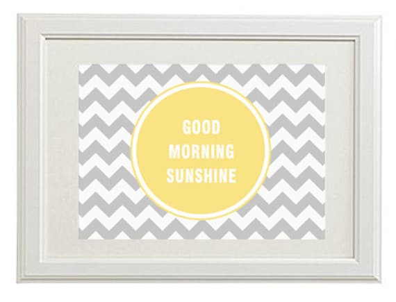 Good Morning Sunshine Download : Good morning sunshine mustard on chevron typography printable