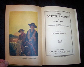 Border Legion by Zane Grey, 1916. 100 yr. Old Hardcover in very nice condition.