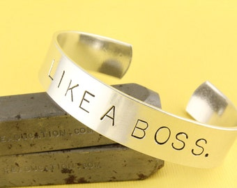 SALE - Like A Boss Hand Stamped Cuff Bracelet - Adjustable Aluminum Bracelet - Mother's Day Gift