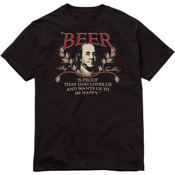 T Shirt Ben Franklin Beer Quote Black Unisex Sizes S 4x