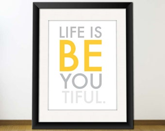 INSTANT Download, Printable Typography Art Quote, Download And Print JPEG Image -  Life is Beautiful Be You