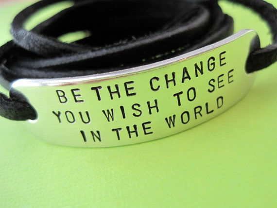 Be the Change Bracelet - Be the change you wish to see in the world - Personalized wrap bracelet