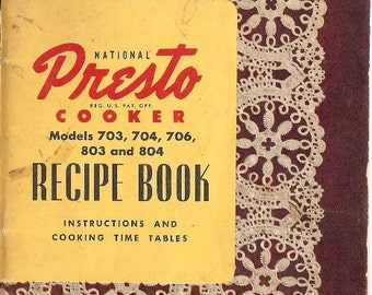 1956 National Presto Cooker Recipe Book, Instructions, Cooking Time Tables, Poultry, Game Recipes, Desserts, Cooking for Baby