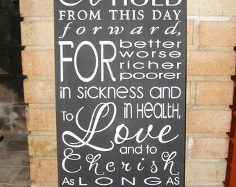 WEDDING Sign, To Have and To Hold, Home Decor, Wedding Decor, Anniversary, Typography