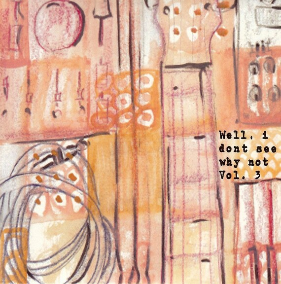 Well, I Don't See Why Not, Vol. 3: A Northwest Indie Music Compilation (CD)