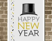 Happy New Year Print 8x10 - New Year's Eve Decoration - Silver and Gold and Black - Top Hat and Confetti - 2014 New Years Eve Party