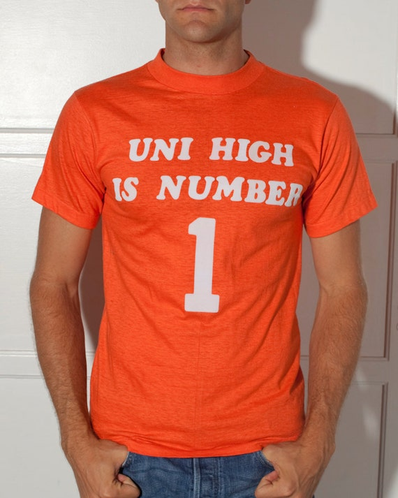 Old School UNI HIGH Is NUMBER 1 - Orange Tshirt - Fuzzy Letters -