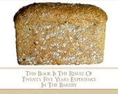 Practical Guide For The CAKE and BREAD BAKER Plus Free Bonus 4 More Rare Books with 200 Recipes