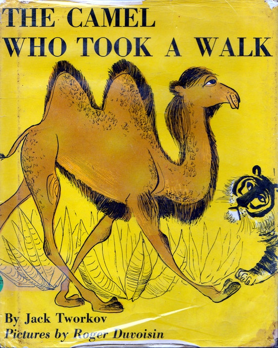 The Camel Who Took A Walk by Jack Tworkov, illustrated by Roger Duvoisin