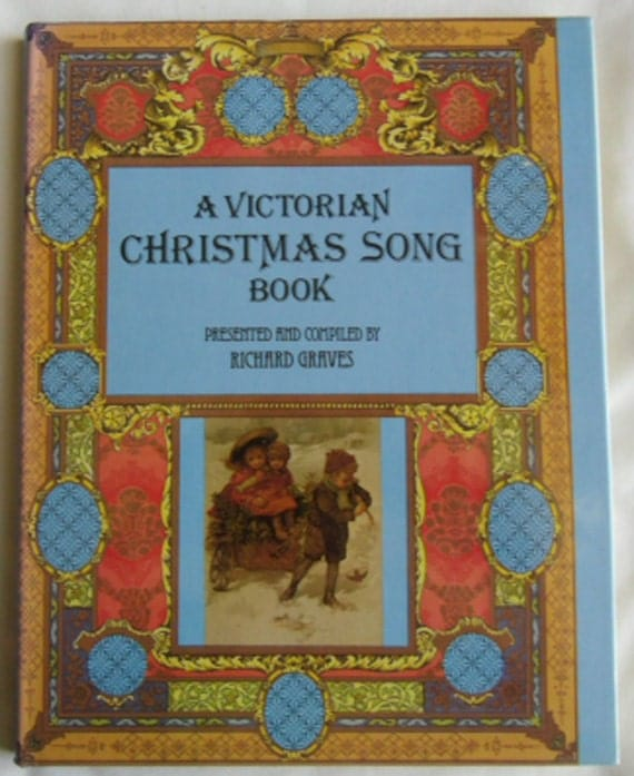 Vintage Book A Victorian Christmas Song Book Presented and Compiled by Richard Graves 1980