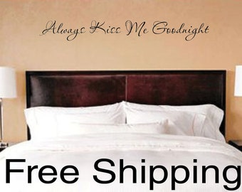 Always Kiss Me Goodnight vinyl wall decal sticker romantic quote love art 40 X 5