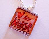 Charm - Love to Nurse - Hand Painted Glass Tile Jewelry - Random Free Chain Included