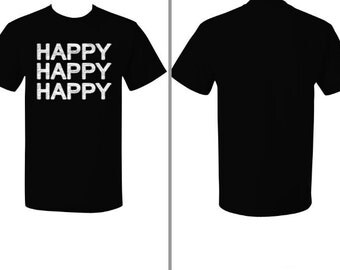 Happy Happy Happy Tshirt