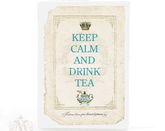Keep calm and drink tea, greeting card, sympathy card, crown, teapot, vintage style, blue, creamy white, blank card