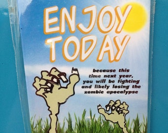 Enjoy Today Zombie Apocalypse Fridge Magnet