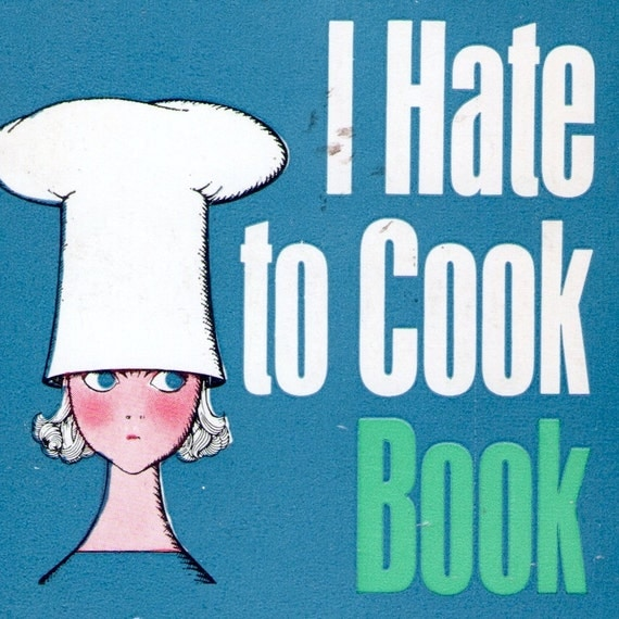 The I Hate to Cook Book by Peg Bracken / Crest Books paperback