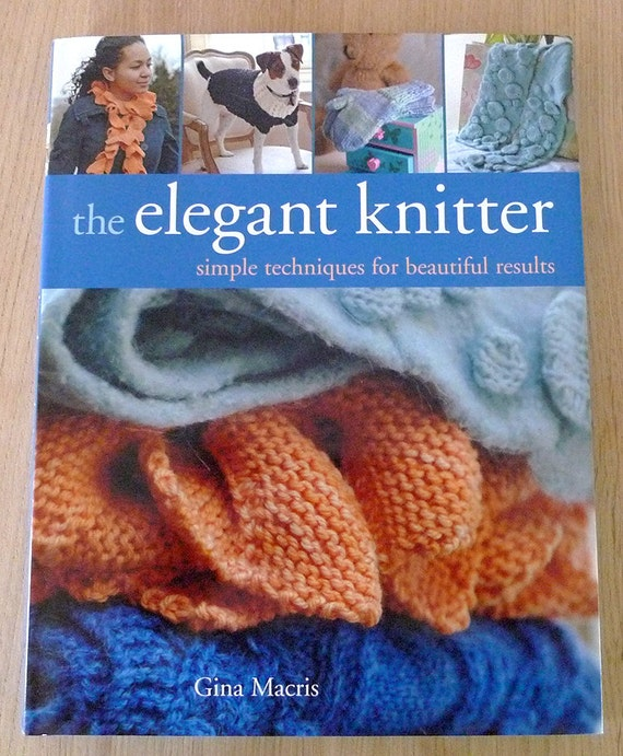 The Elegant Knitter by Gina Macris - DESTASH