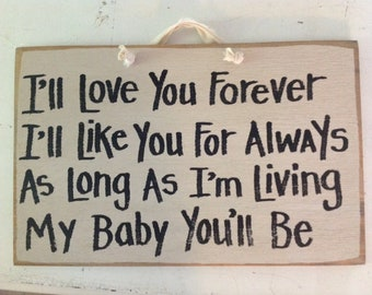 Love you forever like you always  as long as  living my baby you'll be sign wood nursery decor baby shower gift Trimble Crafts