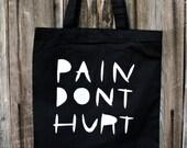 Pain Don't Hurt tote