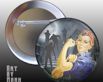 Rosie the Riveter versus Zombies 1.25 inch pinback button
