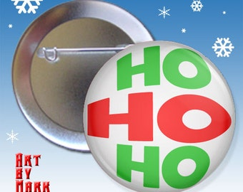 Ho Ho Ho Christamas Holliday  1.25 inch - Pinback Button