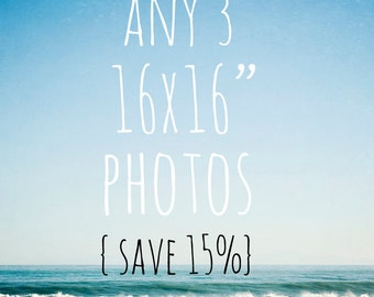 "SAVE 15% -  Any 3 photos printed as 16 x 16"" photo - make a statement on your walls with a group of large photos"