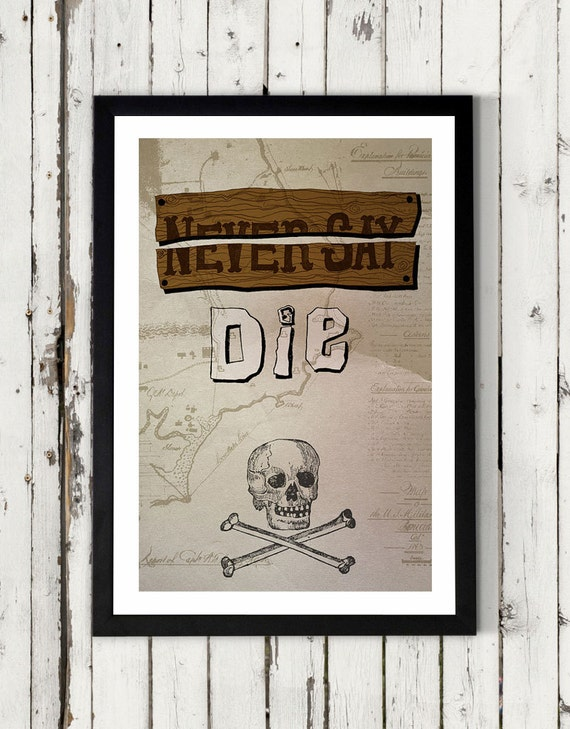 Goonies Never Say Die Typography Print