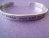 Custom Bracelet - to thine own self be true - Shakespeare Jewelry - Hammered texure - 1/4 inch