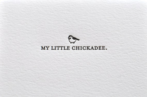 Letterpress 'My Little Chickadee' Card and Matching Envelope -- Aniversary, Thank You, Blank Note, or Hello